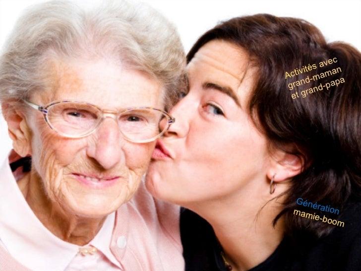 Activités  avec grand-maman et grand-papa Génération  mamie-boom