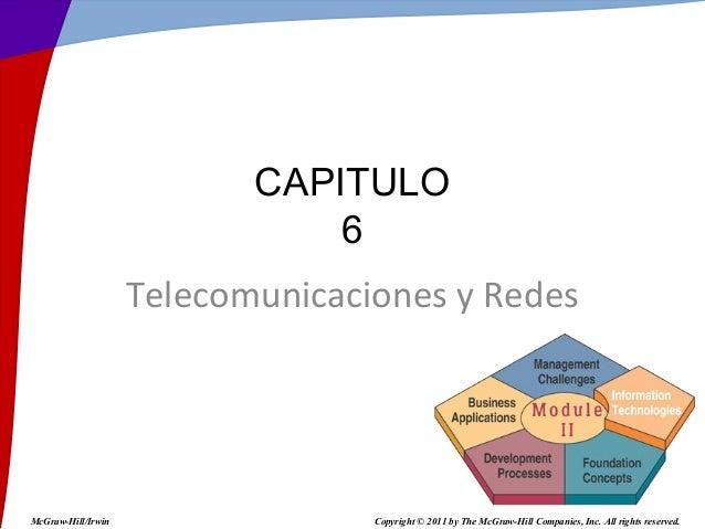 CAPITULO                               6                    Telecomunicaciones y RedesMcGraw-Hill/Irwin                 Co...