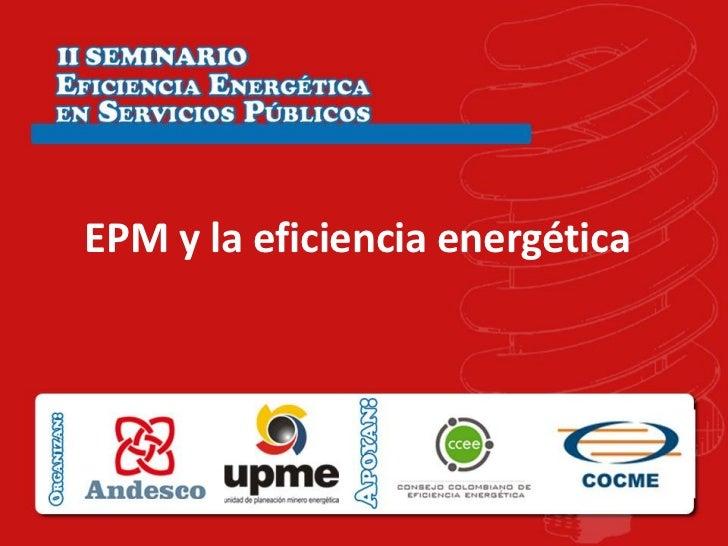 EPM y la eficiencia energética