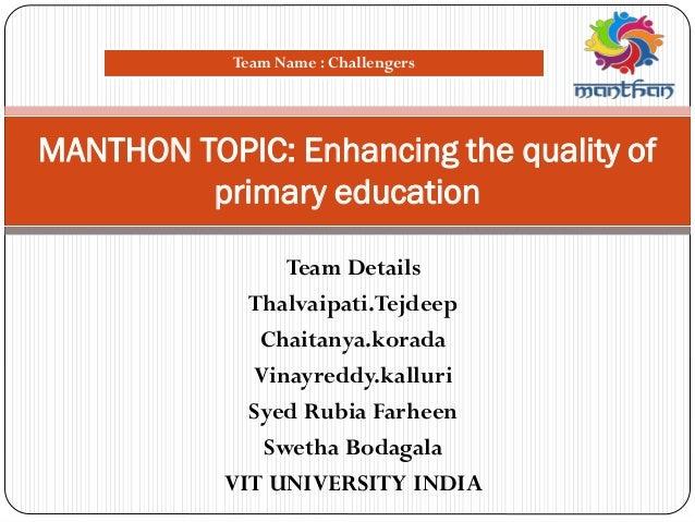 Team Details Thalvaipati.Tejdeep Chaitanya.korada Vinayreddy.kalluri Syed Rubia Farheen Swetha Bodagala VIT UNIVERSITY IND...