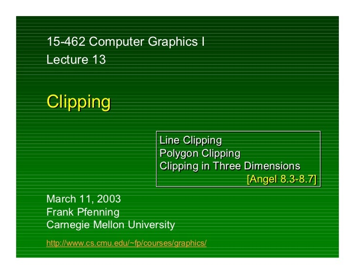 15-462 Computer Graphics ILecture 13Clipping                              Line Clipping                              Polyg...