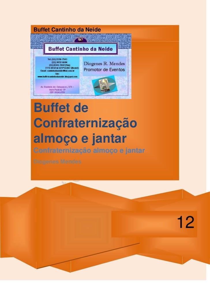 Buffet Cantinho da NeideBuffet deConfraternizaçãoalmoço e jantarConfraternização almoço e jantarDiogenes Mendes           ...