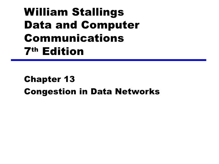 William Stallings Data and Computer Communications 7 th  Edition Chapter 1 3 Congestion in Data Networks