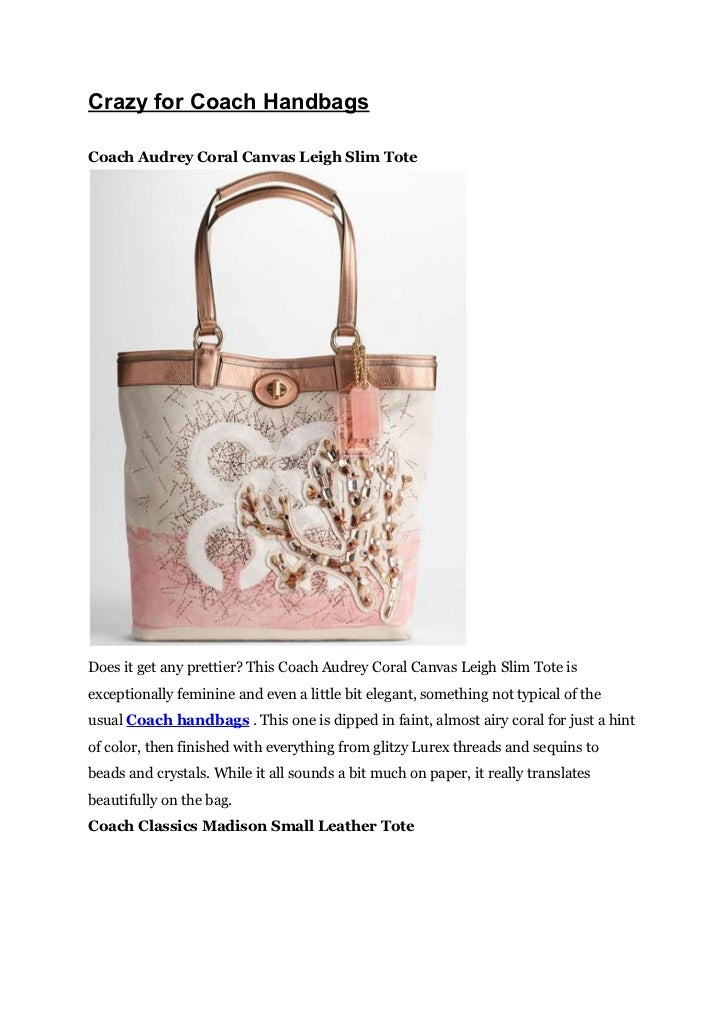 Crazy for Coach HandbagsCoach Audrey Coral Canvas Leigh Slim ToteDoes it get any prettier? This Coach Audrey Coral Canvas ...
