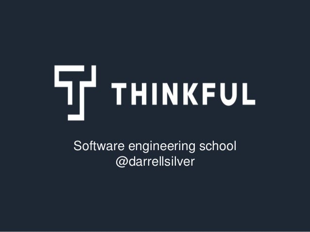 Software engineering school @darrellsilver