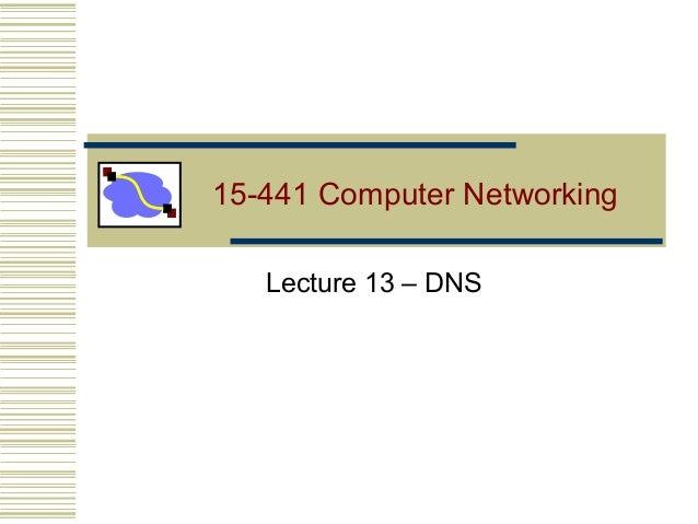 15-441 Computer NetworkingLecture 13 – DNS