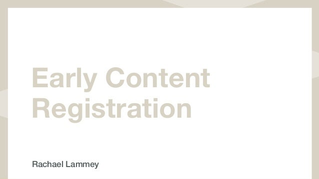 Early Content Registration Rachael Lammey
