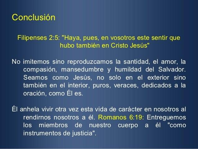 """Conclusión Filipenses 2:5: """"Haya, pues, en vosotros este sentir que                hubo también en Cristo Jesús""""No imitemo..."""