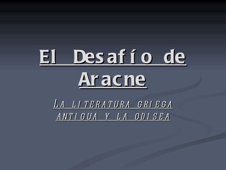 El Desafío de Aracne La literatura griega antigua y la odisea