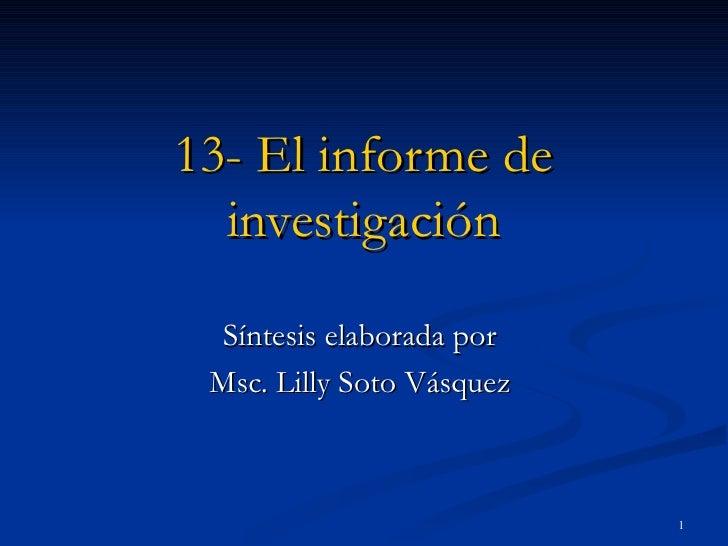 13- El informe de investigación Síntesis elaborada por  Msc. Lilly Soto Vásquez