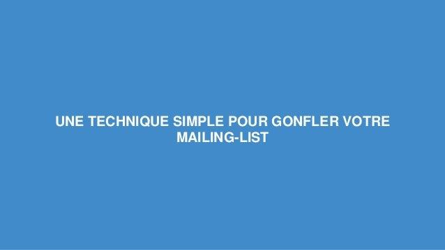 UNE TECHNIQUE SIMPLE POUR GONFLER VOTRE  MAILING-LIST