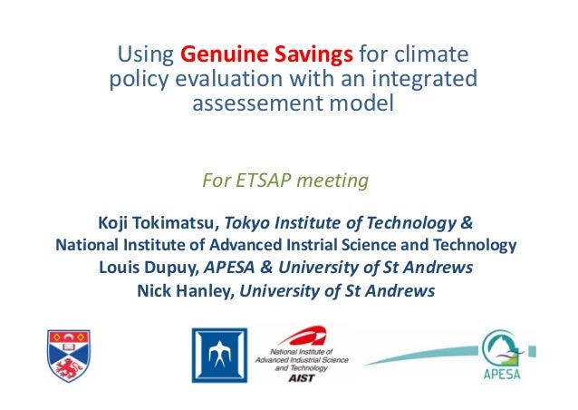 For ETSAP meeting Using Genuine Savings for climate policy evaluation with an integrated assessement model Koji Tokimatsu,...