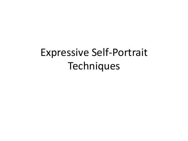 Expressive Self-PortraitTechniques