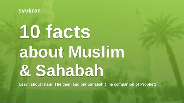 10 interesting facts about Muslim & Sahabah