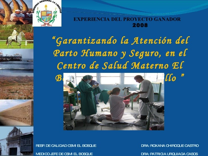 """"""" Garantizando la Atención del Parto Humano y Seguro, en el Centro de Salud Materno El Bosque, Micro Red Trujillo """" EXPERI..."""