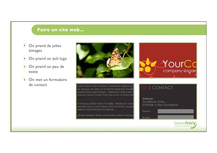 Faire un site web...   ‣   On prend de jolies     zimages ‣   On prend un zoli logo ‣   On prend un peu de     texte ‣   O...