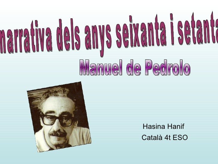 Hasina Hanif   Català 4t ESO narrativa dels anys seixanta i setanta  Manuel de Pedrolo