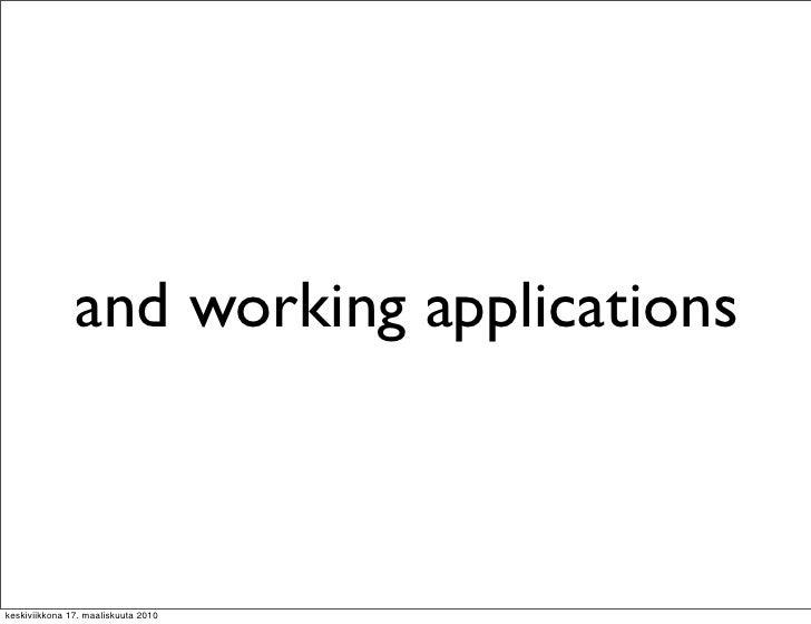 and working applications    keskiviikkona 17. maaliskuuta 2010