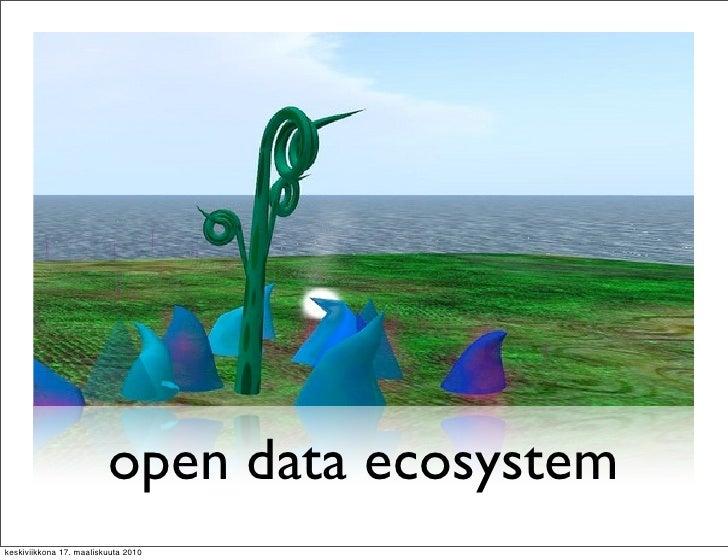 open data ecosystem keskiviikkona 17. maaliskuuta 2010