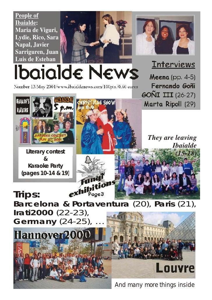 People of Ibaialde: Maria de Viguri, Lydie, Rico, Sara Napal, Javier Sarriguren, Juan Luis de Esteban                     ...