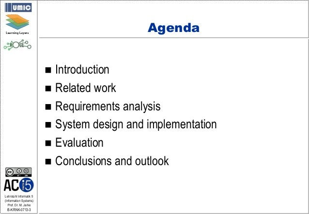 Lehrstuhl Informatik 5 (Information Systems) Prof. Dr. M. Jarke I5-KRNK-0713-3 Agenda  Introduction  Related work  Requ...