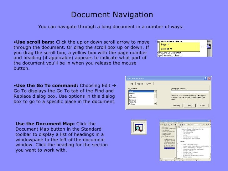 Document Navigation <ul><li>Use scroll bars:  Click the up or down scroll arrow to move through the document. Or drag the ...
