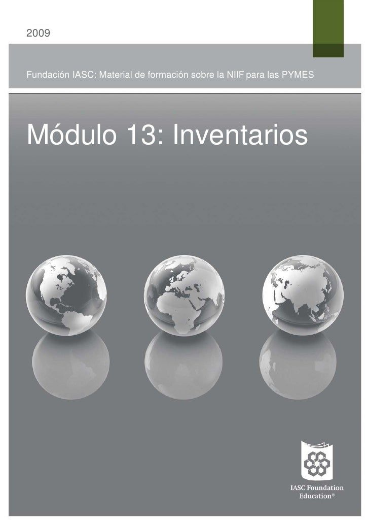 2009Fundación IASC: Material de formación sobre la NIIF para las PYMESMódulo 13: Inventarios
