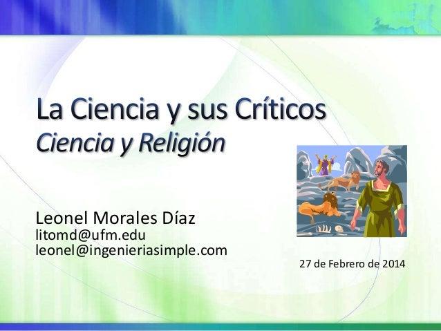 Leonel Morales Díaz  litomd@ufm.edu leonel@ingenieriasimple.com  27 de Febrero de 2014