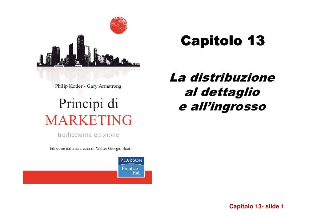Capitolo 13La distribuzione  al dettaglio e all'ingrosso         Capitolo 13- slide 1