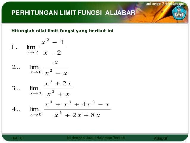 PERHITUNGAN LIMIT FUNGSI ALJABARHitunglah nilai limit fungsi yang berikut ini                               4            ...