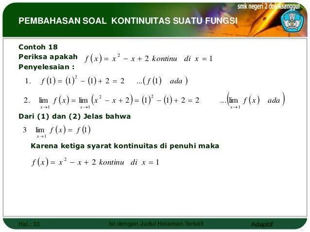 PEMBAHASAN SOAL KONTINUITAS SUATU FUNGSIContoh 18Periksa apakah              f  x   x  x  2 kontinu di x  1         ...