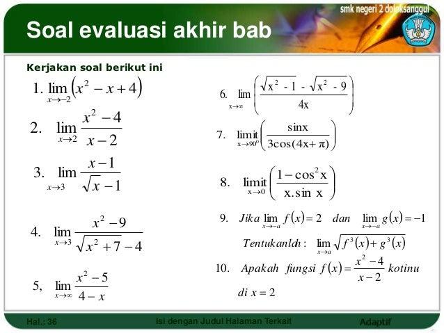 Soal evaluasi akhir babKerjakan soal berikut ini              1. lim x 2  x  4                                  x2 - ...