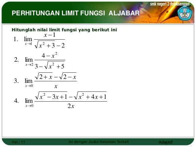 PERHITUNGAN LIMIT FUNGSI ALJABARHitunglah nilai limit fungsi yang berikut ini                     x 11. lim       x 1   ...
