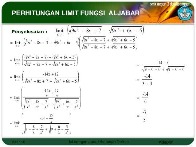 PERHITUNGAN LIMIT FUNGSI ALJABAR Penyelesaian :              limit                              x~                       ...
