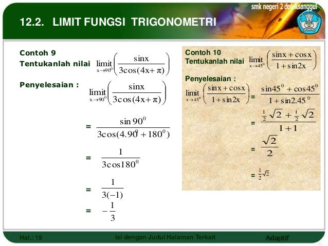12.2. LIMIT FUNGSI TRIGONOMETRIContoh 9                                       Contoh 10                 sinx  cosx     ...