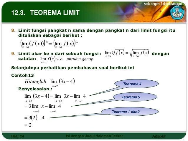 12.3. TEOREMA LIMIT8. Limit fungsi pangkat n sama dengan pangkat n dari limit fungsi itu   dituliskan sebagai berikut :   ...