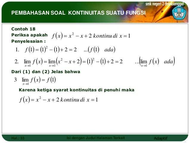 PEMBAHASAN SOAL KONTINUITAS SUATU FUNGSIContoh 18Periksa apakah            f x   x 2  x  2 kontinu di x  1Penyelesai...