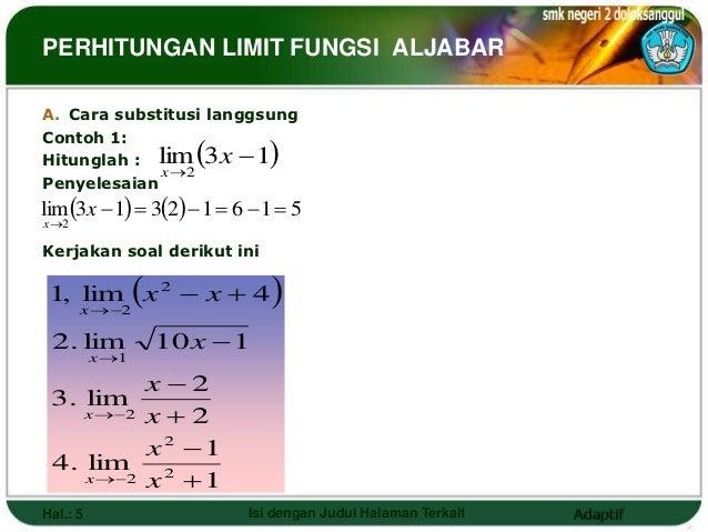 PERHITUNGAN LIMIT FUNGSI ALJABARA. Cara substitusi langgsungContoh 1:Hitunglah : lim 3x  1             x 2              ...