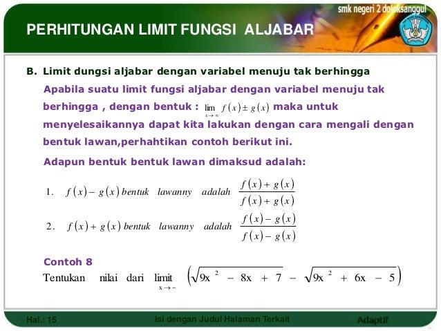 PERHITUNGAN LIMIT FUNGSI ALJABARB. Limit dungsi aljabar dengan variabel menuju tak berhingga    Apabila suatu limit fungsi...
