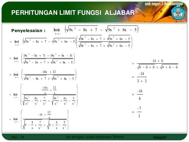 PERHITUNGAN LIMIT FUNGSI ALJABAR Penyelesaian :                      limit                                      x ~      ...