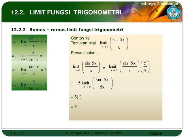 12.2. LIMIT FUNGSI TRIGONOMETRI12.2.2 Rumus – rumus limit fungsi trigonometri             sin x           Contoh 12       ...