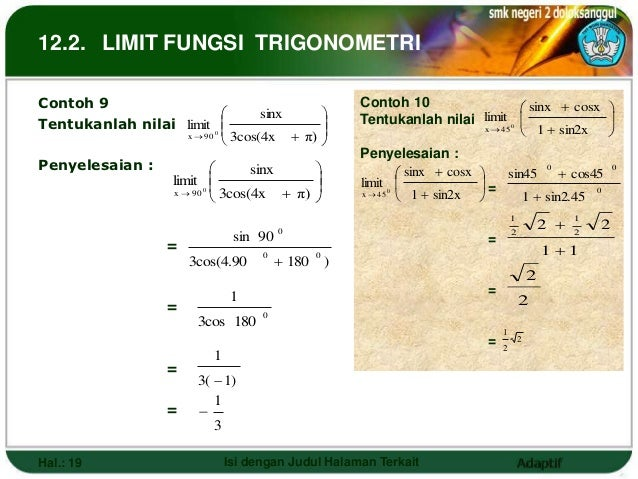 12.2. LIMIT FUNGSI TRIGONOMETRIContoh 9                                               Contoh 10                sinx  cos...