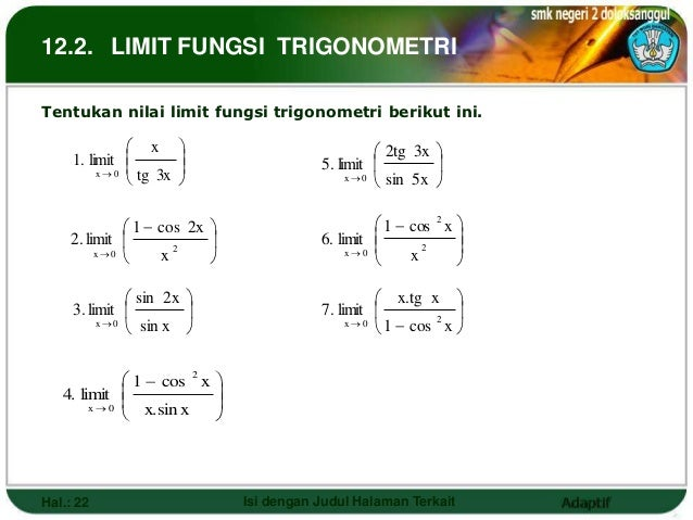 12.2. LIMIT FUNGSI TRIGONOMETRITentukan nilai limit fungsi trigonometri berikut ini.                 x                  ...