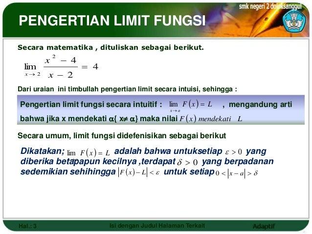 PENGERTIAN LIMIT FUNGSISecara matematika , dituliskan sebagai berikut.                   4              2          x lim ...