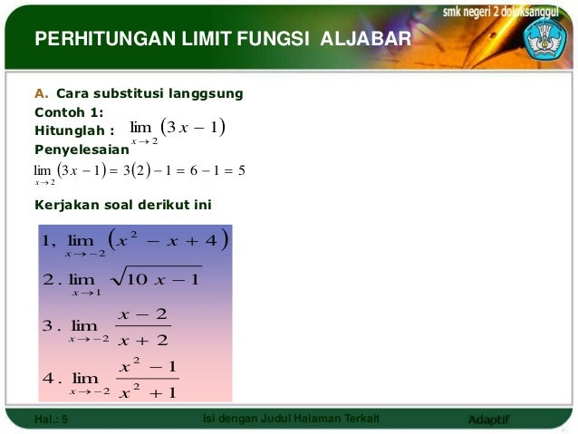 PERHITUNGAN LIMIT FUNGSI ALJABARA. Cara substitusi langgsungContoh 1:Hitunglah : lim 3 x  1                          x...