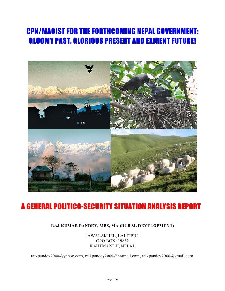 CPN/MAOIST FOR THE FORTHCOMING NEPAL GOVERNMENT:   GLOOMY PAST, GLORIOUS PRESENT AND EXIGENT FUTURE!     A GENERAL POLITIC...