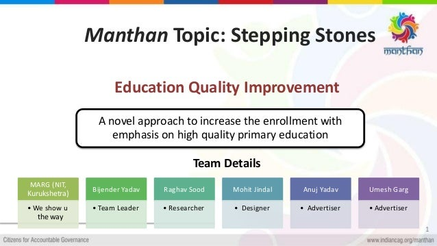 Manthan Topic: Stepping Stones Education Quality Improvement Team Details 1 A novel approach to increase the enrollment wi...