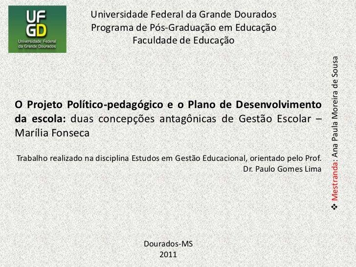 O Projeto Político-pedagógico e o Plano de Desenvolvimento da escola: duas concepções antagônicas de Gestão Escolar – Marí...