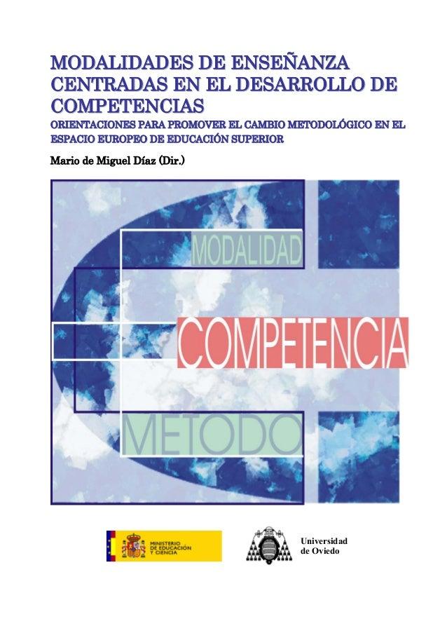 MODALIDADES DE ENSEÑANZA CENTRADAS EN EL DESARROLLO DE COMPETENCIAS ORIENTACIONES PARA PROMOVER EL CAMBIO METODOLÓGICO EN ...