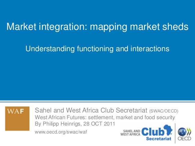 Sahel and West Africa Club Secretariat (SWAC/OECD) West African Futures: settlement, market and food security By Philipp H...